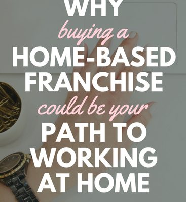 Looking for a Work at Home Opportunity? Try a Home-Based Franchise